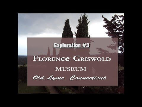 Exploration of the Fine Arts: Florence Griswold Museum, Old Lyme, CT