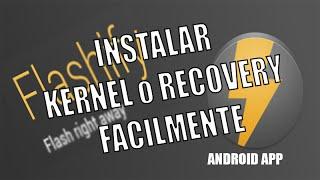 ANDROID APP Flashify - Instalar Recovery o Kernel