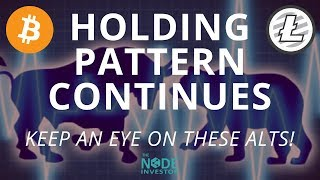 Market in a Holding Pattern - A few setups to watch - ONT LTC VET
