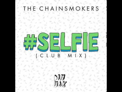 The Chainsmokers - #Selfie (Club Mix) (Out Now)