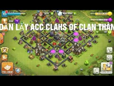 Hướng Dẫn lấy acc clash of clans thành công 100%[Học Tốt]