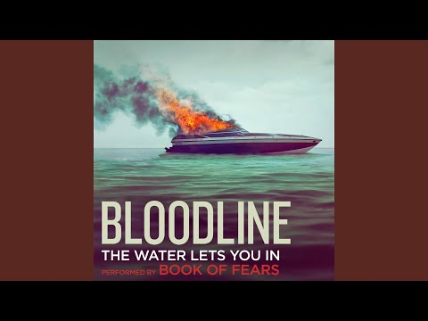 """The Water Lets You In (""""Bloodline"""" Main Title Theme) (Extended)"""