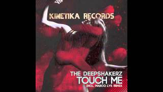 The Deepshakerz: Touch Me (Original Mix)