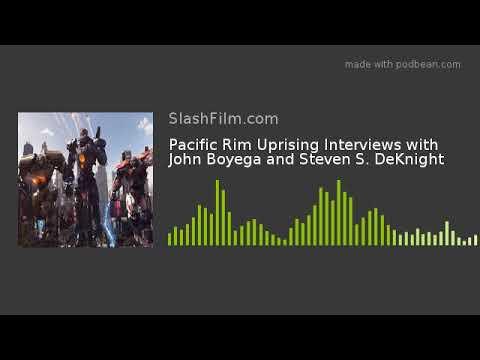Pacific Rim Uprising Interviews With John Boyega And Steven S. DeKnight