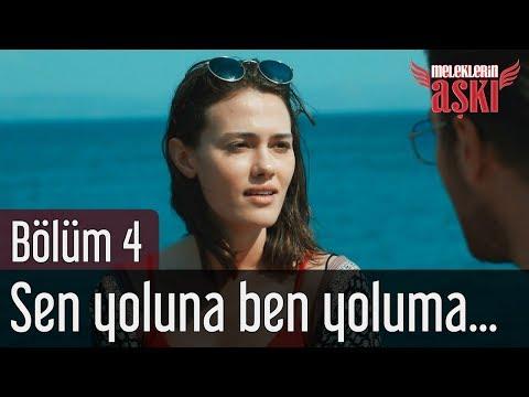 Meleklerin Aşkı 4. Bölüm - Sen Yoluna Ben Yoluma...