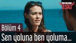 Скачать Meleklerin Aşkı 4 Bölüm Sen Yoluna Ben Yoluma