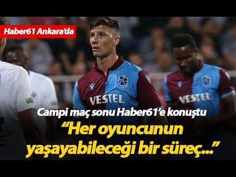 Trabzonsporlu Gaston Campi: Her Oyuncunun Başına Gelebilir...