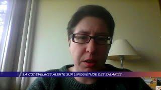 Yvelines | La CGT des Yvelines alerte sur les inquiétudes des salariés
