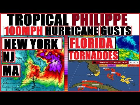 TROPICAL Storm PHILIPPE! NEW YORK/NJ/MA 100 MPH WINDS! FLORIDA Tropical Storm WATCHES!