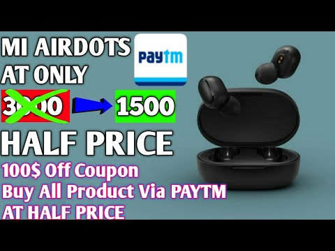 buy-mi-airdot-at-1500-only-half-price-|-with-100$-off-coupons-|-buy-products-only-half-price-paytm