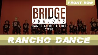 Rancho Dance | Bridge Juniors 2018 | Official Front Row