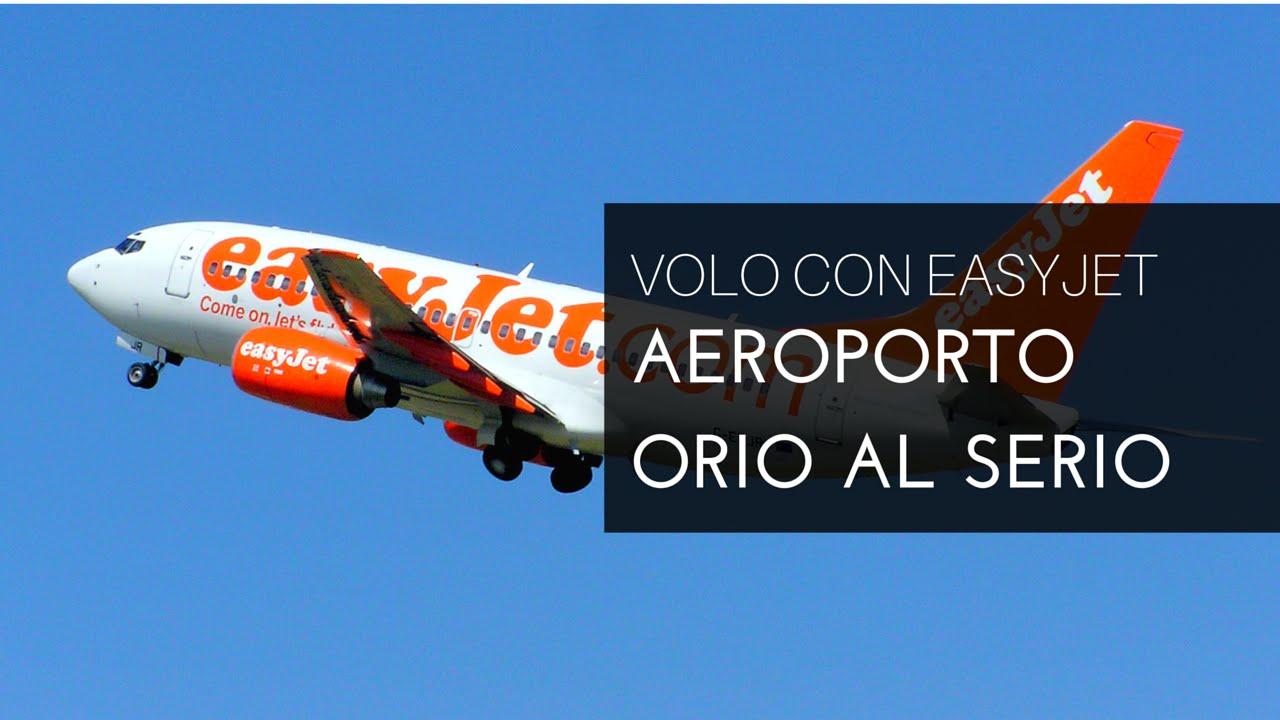 Volo con aereo easyjet a milano bergamo aeroporto orio - Giardinia orio al serio ...