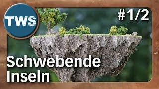 Tutorial: Schwebende Inseln #1/2 / floating islands (Tabletop-Gelände, TWS)
