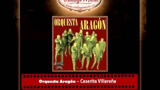 Orquesta Aragón – Caserita Villareña (Perlas Cubanas)