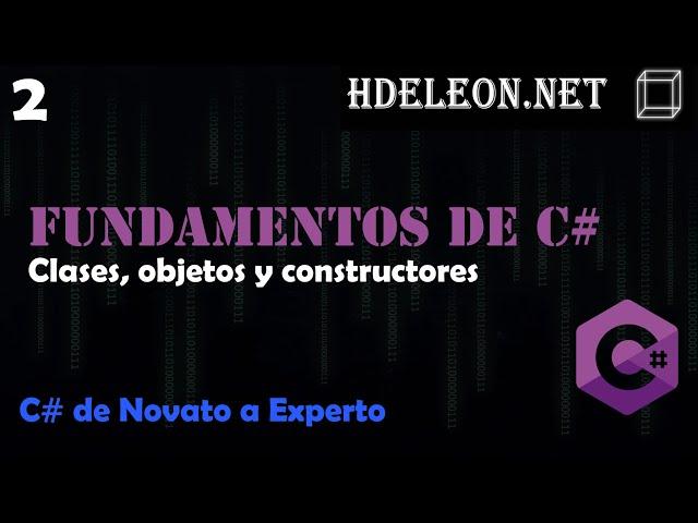 2.- Clases, objetos y constructores | Curso de fundamentos de C#