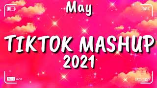 Tiktok Mashup May 2021⭐⭐ (Not Clean)⭐⭐