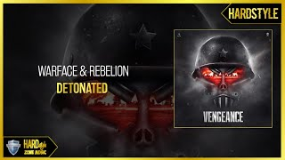 Warface & Rebelion - Detonated (Original)