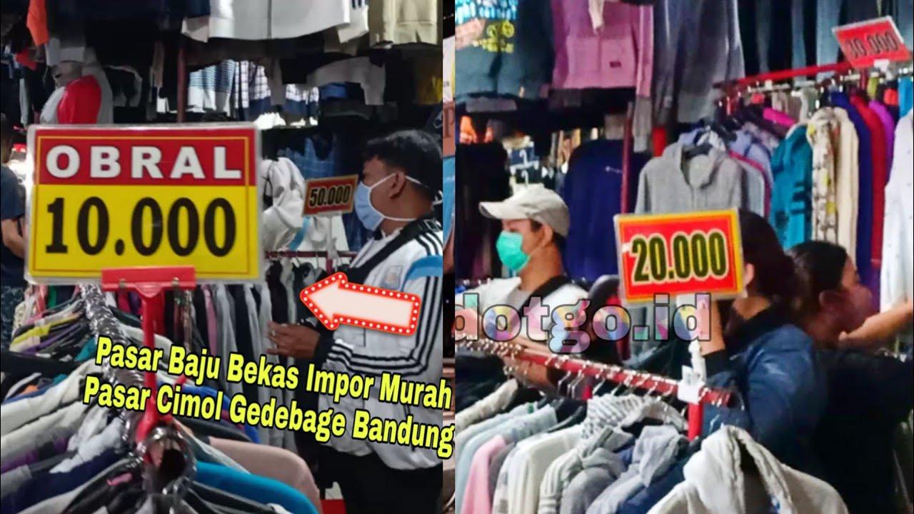 Baju Impor Murah Pasar Cimol Gedebage - Berburu Pakaian Bekas Impor di Pasar Cimol Gedebage Bandung