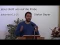 Stefan Beyer - Johannes 6,1-15 - Jesus stellt uns auf die Probe