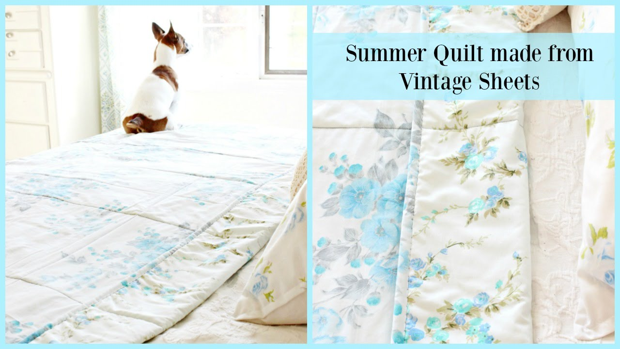 Summer Quilt Made From Vintage Sheets   YouTube