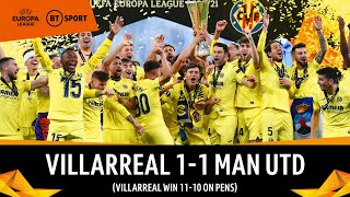Villarreal v Manchester United (1-1)   Europa League Final Highlights   Spaniards win 11-10 on pens!