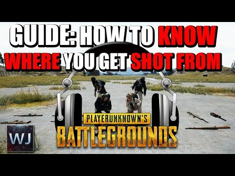 GUIDE: How to KNOW WHERE you get SHOT FROM (Sounds) in PLAYERUNKNOWN's BATTLEGROUNDS (PUBG)