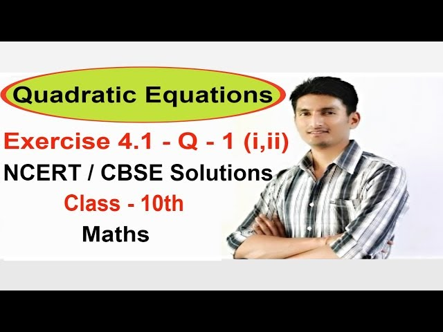 Exercise 4.1 Question 1 (i,ii) - Quadratic Equations NCERT/CBSE Solutions for Class 10th Maths