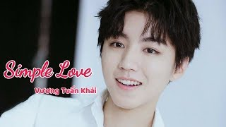 [FMV] Simple Love - Vương Tuấn Khải || Luv With TFBOYS