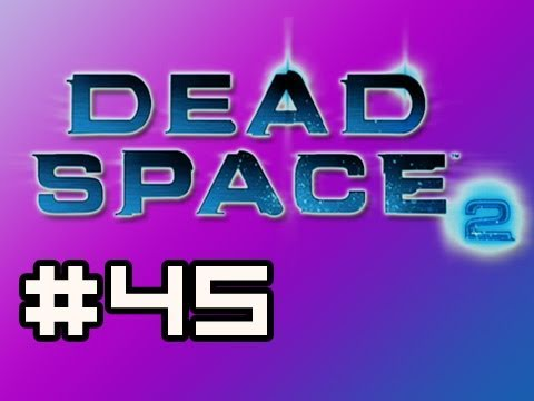 Dead Space 2: Full Playthrough w/Nova Ep.45 - Bumpy Ride (Zealot Difficulty)
