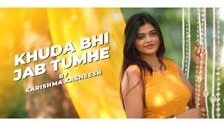 Khuda Bhi   Ek Paheli Leela   Sunny Leone   Mohit Chauhan   Unplugged Cover   Ft. Karishma Kasheesh