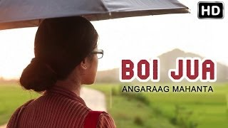 Boi Jua - Official Video by Angaraag Mahanta | Anuradha | New Assamese Song 2014