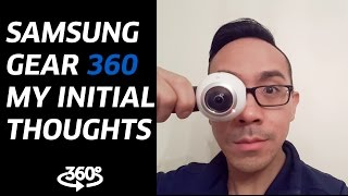 samsung gear 360   my initial thoughts and early review