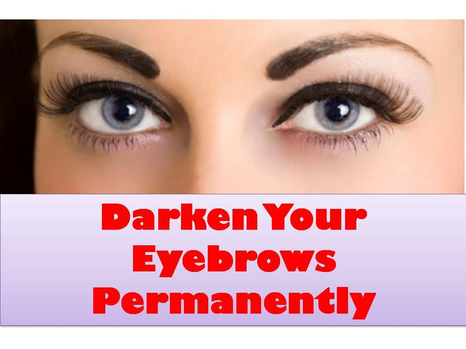 How To Darken Eyebrows Naturally Permanently Youtube