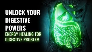 Unlock Your Digestive Powers   Constipation Cure   Energy Healing for Digestive Problem   528 Hz