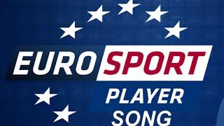 Eurosport Player song [ YL ]