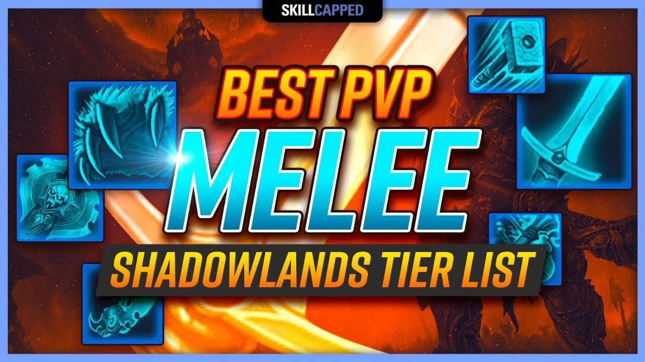Best Pvp Melee In Shadowlands 9 0 Tier List Youtube