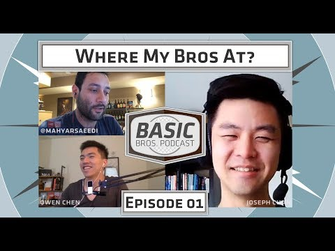 Basic Bros Podcast - Episode 01 - Where My Bros At?