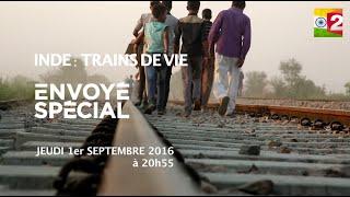 Inde : trains de vie | ENVOYE SPECIAL