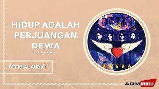 Dewa - Hidup Adalah Perjuangan | Official Audio