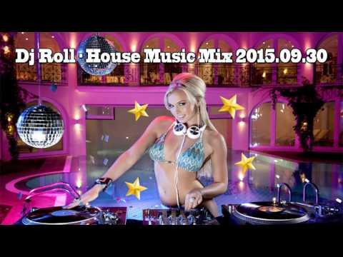 Dj Roll - House Music Mix 2015.09.30
