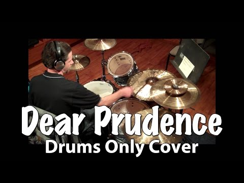 Dear Prudence - Drums Only Cover