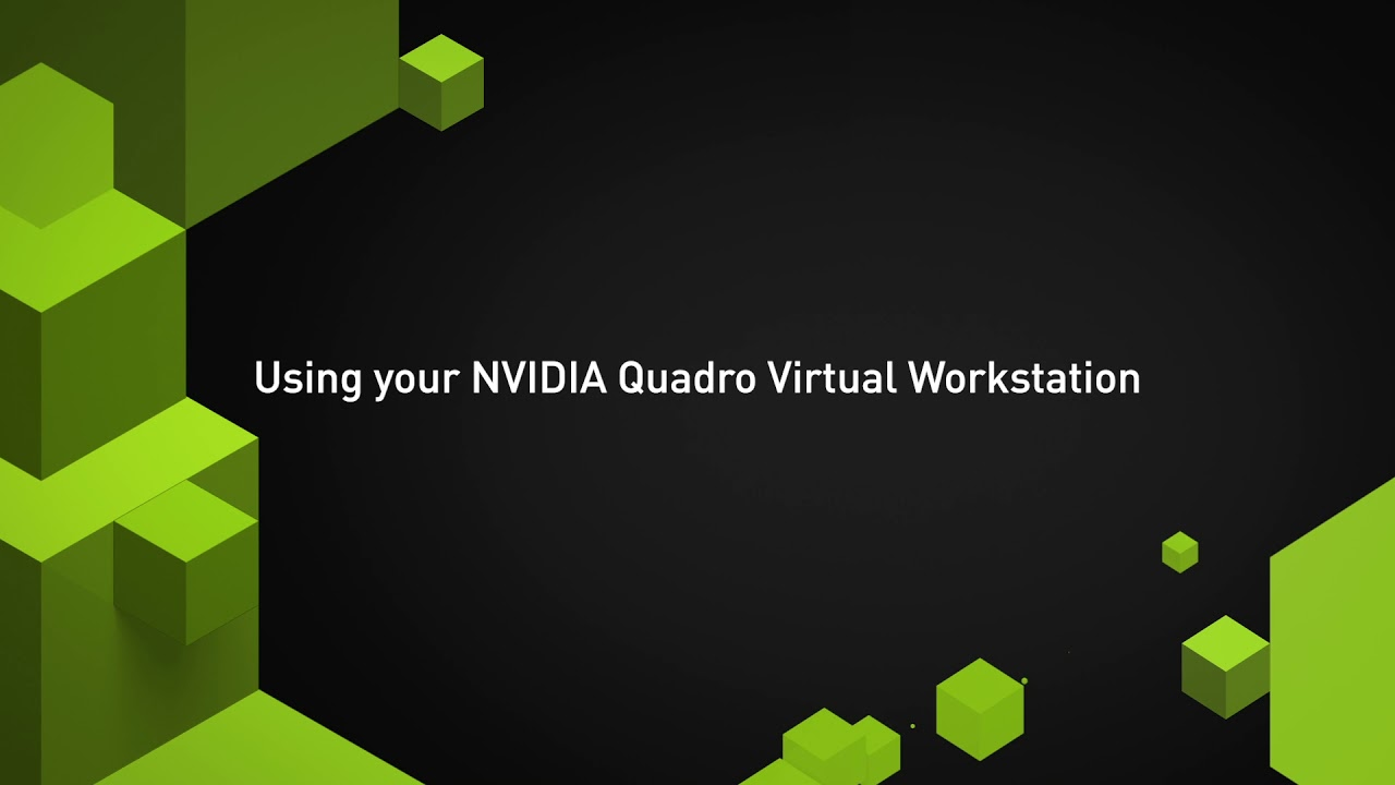 Quadro Virtual Workstation - Deploy in 5 minutes!