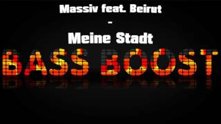 Massiv feat. Beirut - Meine Stadt Bass Boosted