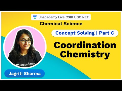 Concept solving | Part C | Coordination Chemistry | Chemical Science | Jagriti Sharma | Unacademy