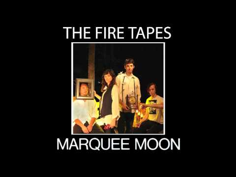 The Fire Tapes - Marquee Moon (Television cover).m4v