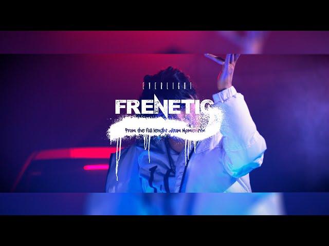 Everlight - Frenetic [Video Oficial 4K]