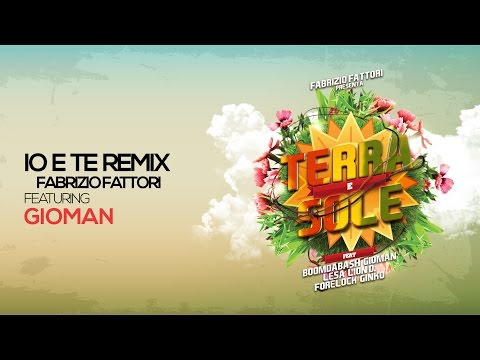 IO E TE REMIX - Fabrizio Fattori Feat GIOMAN - TERRA E SOLE - Musica Afro Music