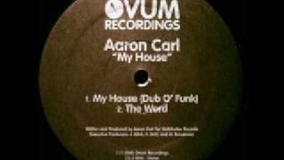 Aaron Carl - My House (Dub O