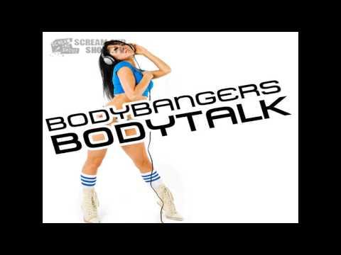 Bodybangers - Bodytalk (Original Mix)