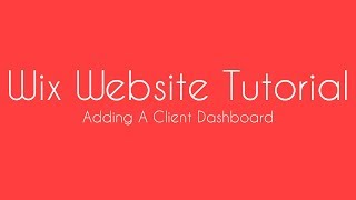 Wix Website Tutorial - Creating A Client Dashboard in Wix - FREE Wix Workshop Coming